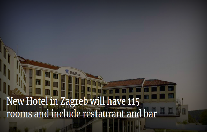 New Hotel In Zagreb Will Have 115 Rooms And Include Restaurant And Bar - Retail & Leisure International