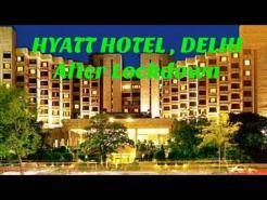 HYATT REGENCY HOTEL, DELHI AFTER LOCKDOWN | FULL INSIDE AND OUTSIDE VIEW