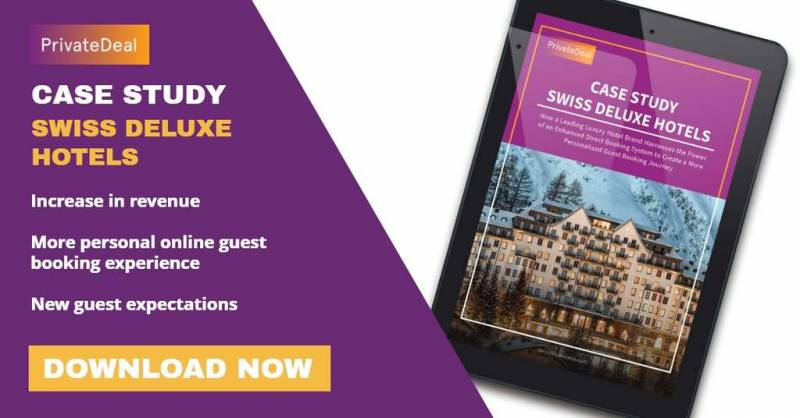 How Swiss Deluxe Hotels Has Created a More Personalized Guest Booking Journey to Capitalize on the Post-Pandemic Return to Travel with PrivateDeal